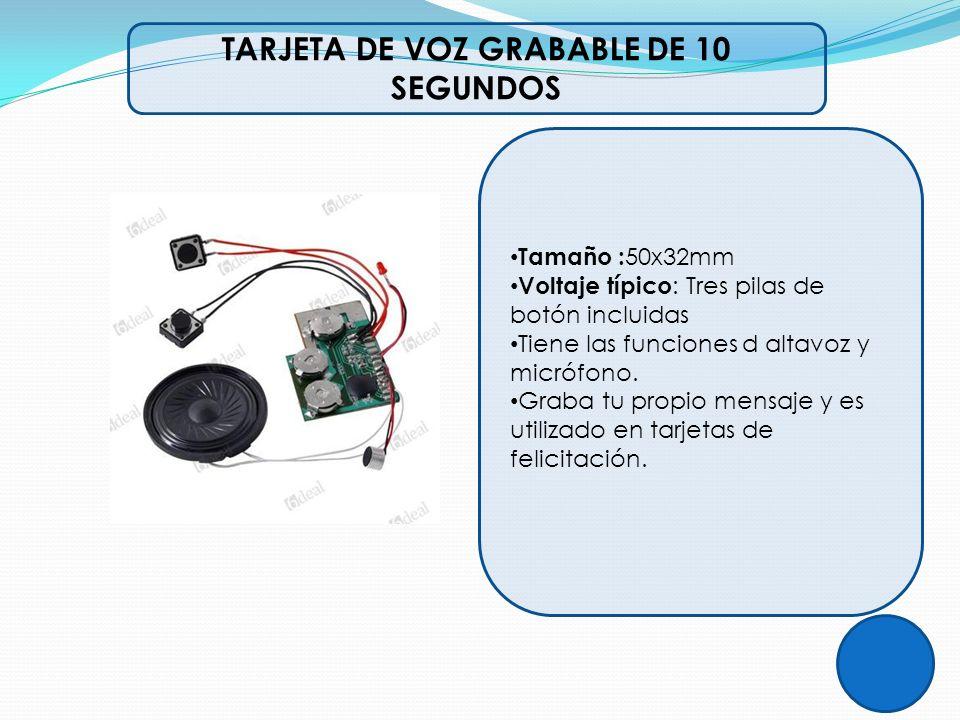 TARJETA DE VOZ GRABABLE DE 10 SEGUNDOS Tamaño : 50x32mm Voltaje típico : Tres pilas de botón incluidas Tiene las funciones d altavoz y micrófono. Grab