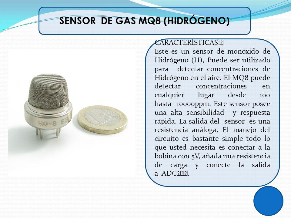 SENSOR DE GAS MQ8 (HIDRÓGENO) CARACTERÍSTICAS: Este es un sensor de monóxido de Hidrógeno (H), Puede ser utilizado para detectar concentraciones de Hi