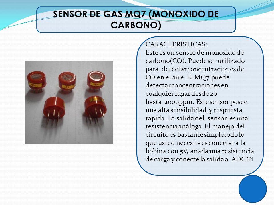SENSOR DE GAS MQ7 (MONOXIDO DE CARBONO) CARACTERÍSTICAS: Este es un sensor de monoxido de carbono(CO), Puede ser utilizado para detectar concentracion