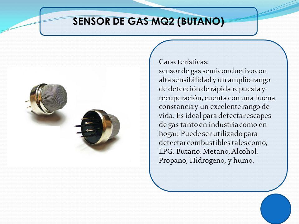 SENSOR DE GAS MQ2 (BUTANO) Características: sensor de gas semiconductivo con alta sensibilidad y un amplio rango de detección de rápida repuesta y rec
