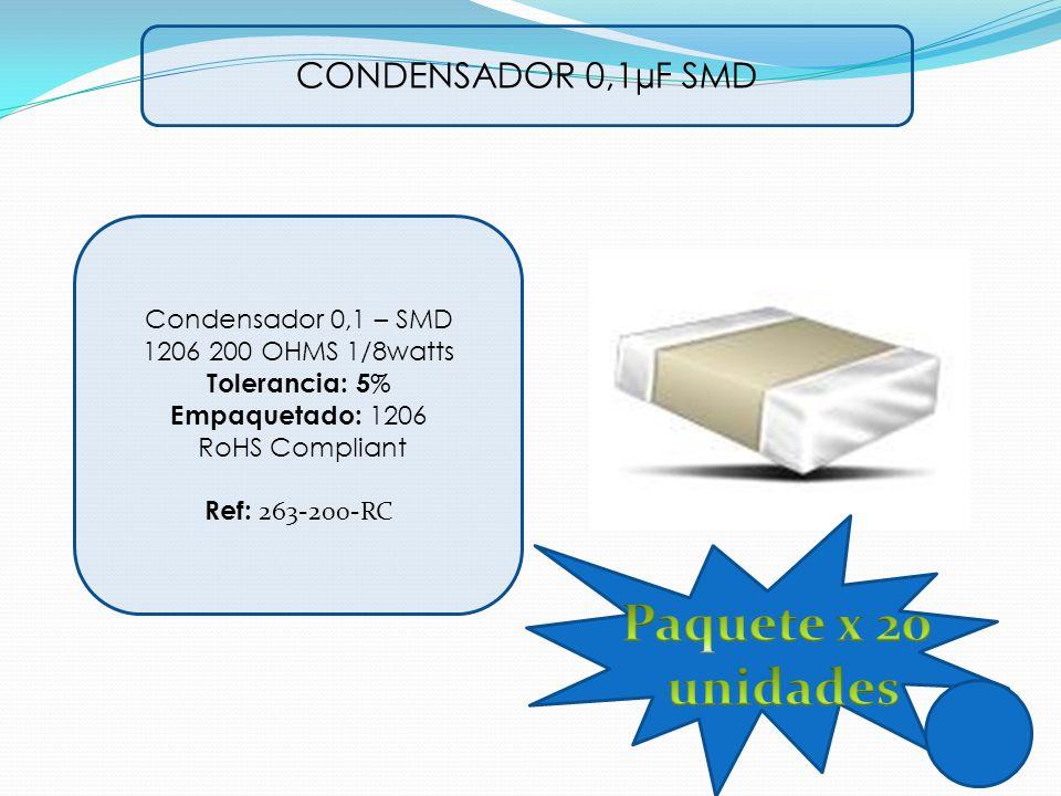 CONDENSADOR 0,1µF SMD Condensador 0,1 – SMD 1206 200 OHMS 1/8watts Tolerancia: 5 % Empaquetado: 1206 RoHS Compliant Ref: 263-200-RC