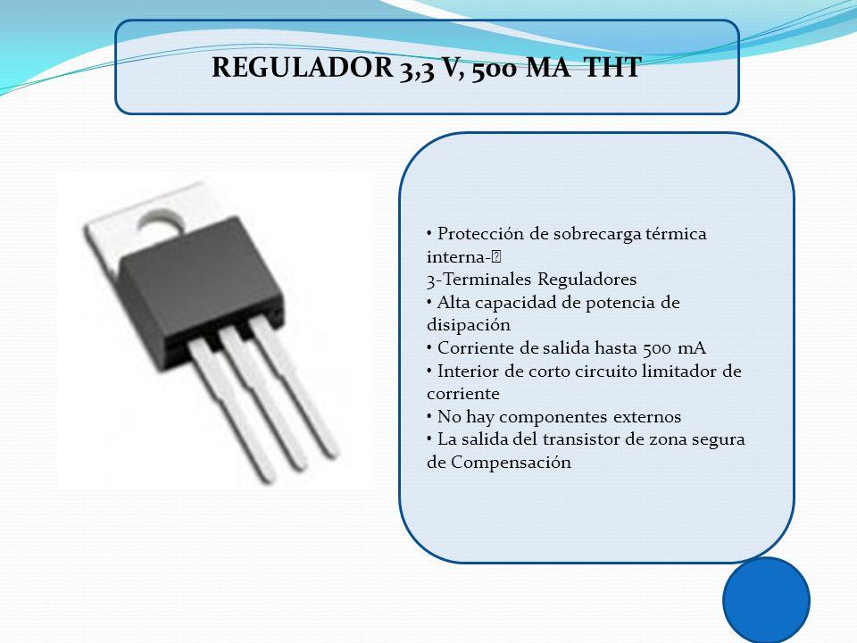 Protección de sobrecarga térmica interna- 3-Terminales Reguladores Alta capacidad de potencia de disipación Corriente de salida hasta 500 mA Interior