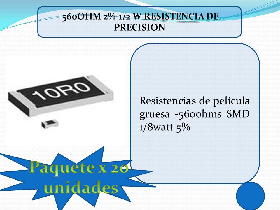 Resistencias de película gruesa -560ohms SMD 1/8watt 5% 560OHM 2%-1/2 W RESISTENCIA DE PRECISION