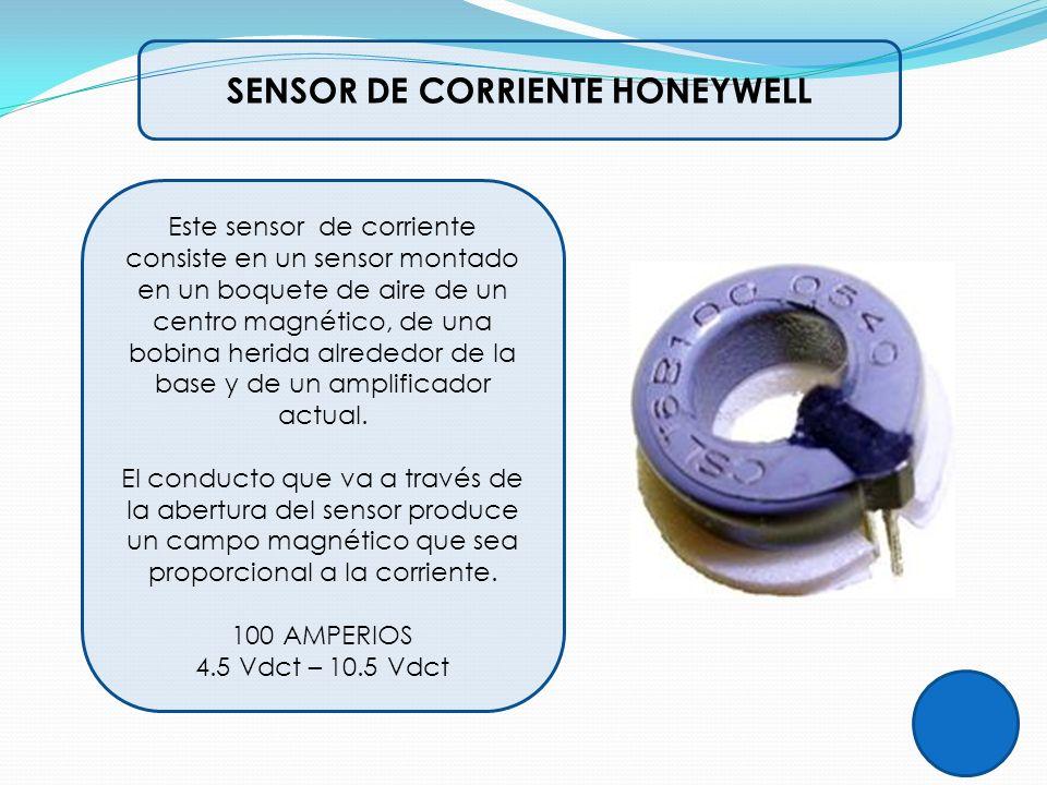 SENSOR DE CORRIENTE HONEYWELL Este sensor de corriente consiste en un sensor montado en un boquete de aire de un centro magnético, de una bobina herid