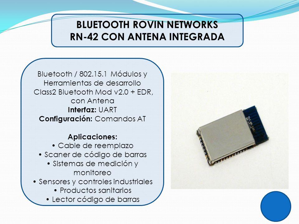 BLUETOOTH ROVIN NETWORKS RN-42 CON ANTENA INTEGRADA Bluetooth / 802.15.1 Módulos y Herramientas de desarrollo Class2 Bluetooth Mod v2.0 + EDR, con Ant