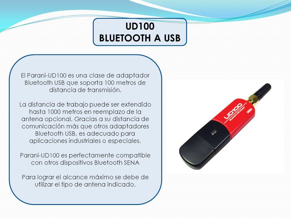 UD100 BLUETOOTH A USB El Parani-UD100 es una clase de adaptador Bluetooth USB que soporta 100 metros de distancia de transmisión. La distancia de trab