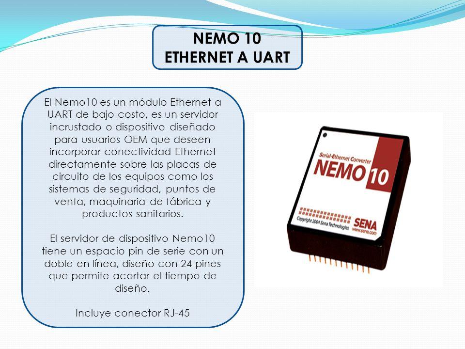 NEMO 10 ETHERNET A UART El Nemo10 es un módulo Ethernet a UART de bajo costo, es un servidor incrustado o dispositivo diseñado para usuarios OEM que d