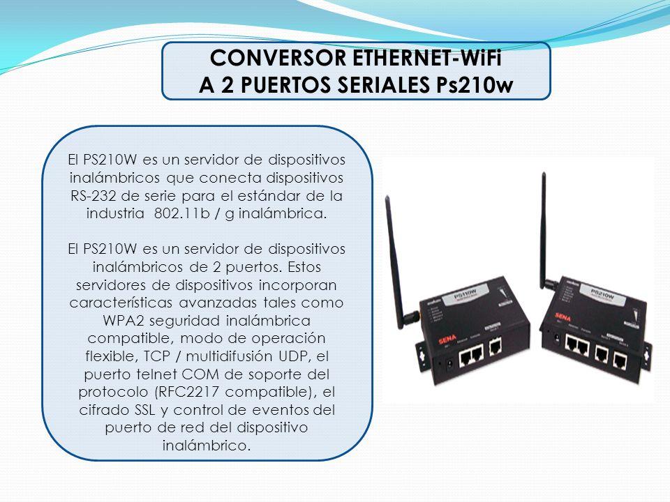 CONVERSOR ETHERNET-WiFi A 2 PUERTOS SERIALES Ps210w El PS210W es un servidor de dispositivos inalámbricos que conecta dispositivos RS-232 de serie par
