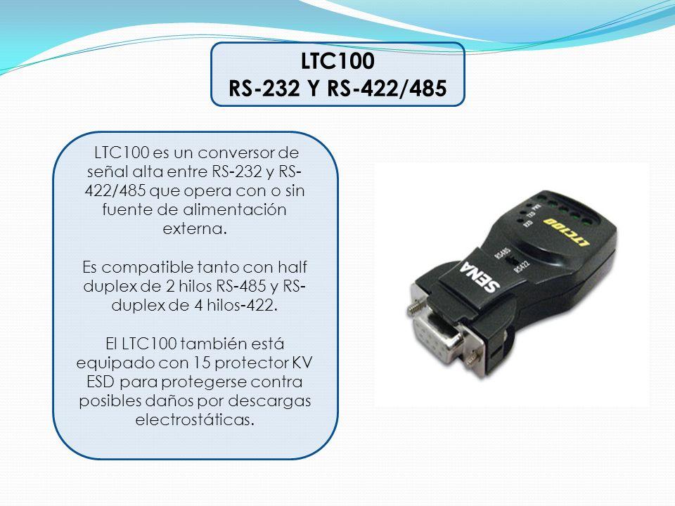 LTC100 RS-232 Y RS-422/485 LTC100 es un conversor de señal alta entre RS-232 y RS- 422/485 que opera con o sin fuente de alimentación externa. Es comp