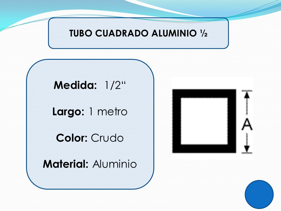 TUBO CUADRADO ALUMINIO ½ Medida: 1/2 Largo: 1 metro Color: Crudo Material: Aluminio