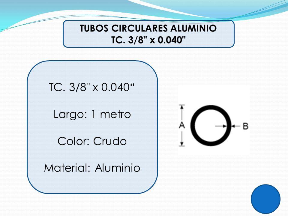 TUBOS CIRCULARES ALUMINIO TC. 3/8