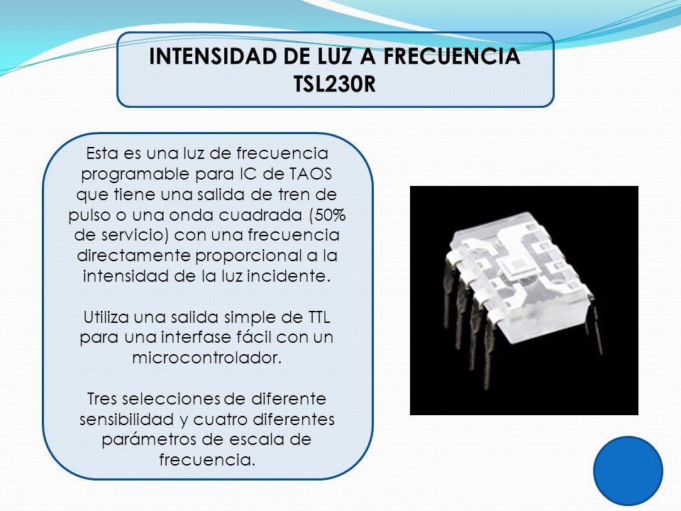 INTENSIDAD DE LUZ A FRECUENCIA TSL230R Esta es una luz de frecuencia programable para IC de TAOS que tiene una salida de tren de pulso o una onda cuad