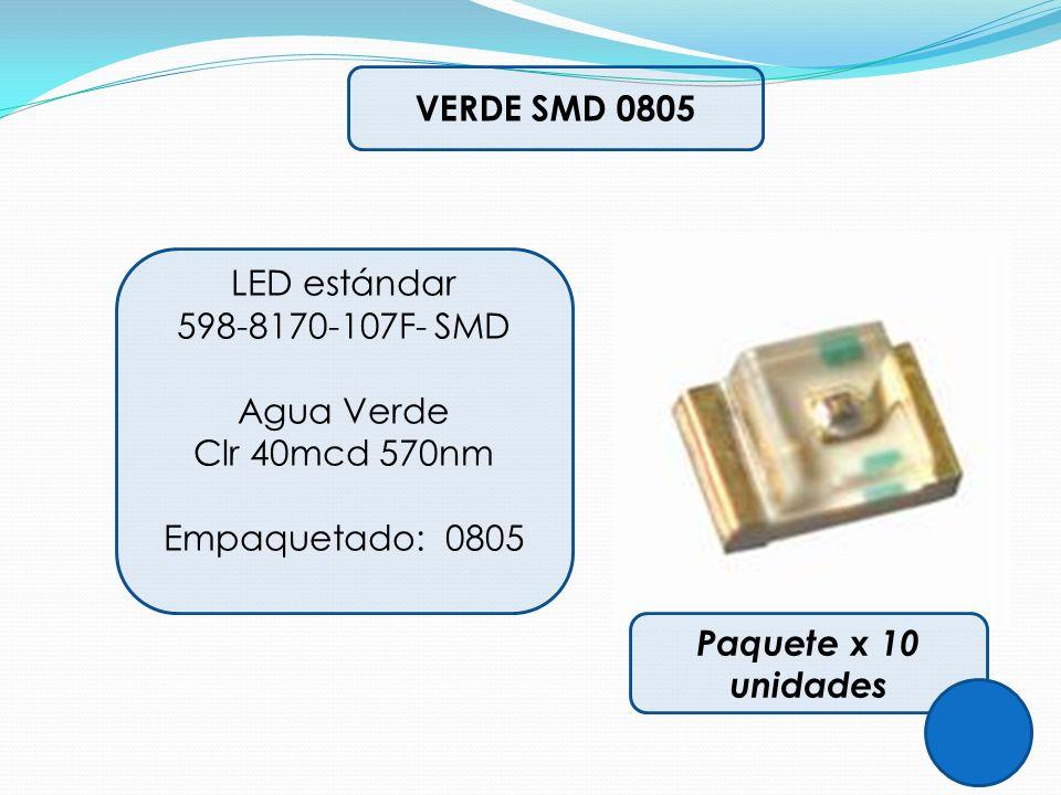 VERDE SMD 0805 LED estándar 598-8170-107F- SMD Agua Verde Clr 40mcd 570nm Empaquetado: 0805 Paquete x 10 unidades
