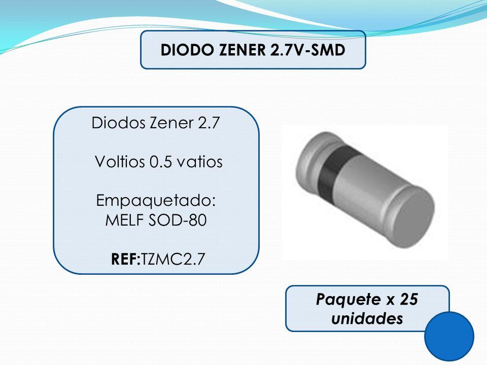 DIODO ZENER 2.7V-SMD Diodos Zener 2.7 Voltios 0.5 vatios Empaquetado: MELF SOD-80 REF: TZMC2.7 Paquete x 25 unidades