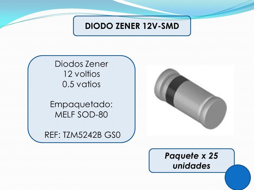 DIODO ZENER 12V-SMD Diodos Zener 12 voltios 0.5 vatios Empaquetado: MELF SOD-80 REF: TZM5242B GS0 Paquete x 25 unidades