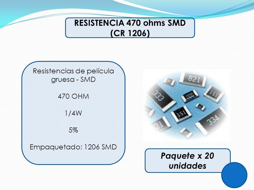 RESISTENCIA 470 ohms SMD (CR 1206) Resistencias de película gruesa - SMD 470 OHM 1/4W 5% Empaquetado: 1206 SMD Paquete x 20 unidades