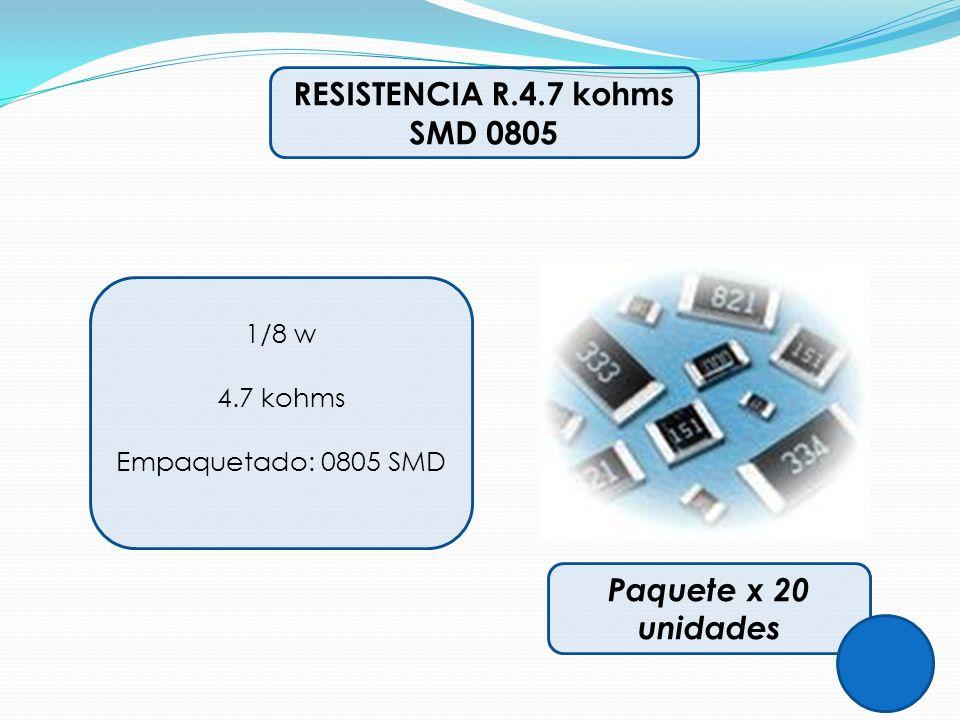 RESISTENCIA R.4.7 kohms SMD 0805 1/8 w 4.7 kohms Empaquetado: 0805 SMD Paquete x 20 unidades