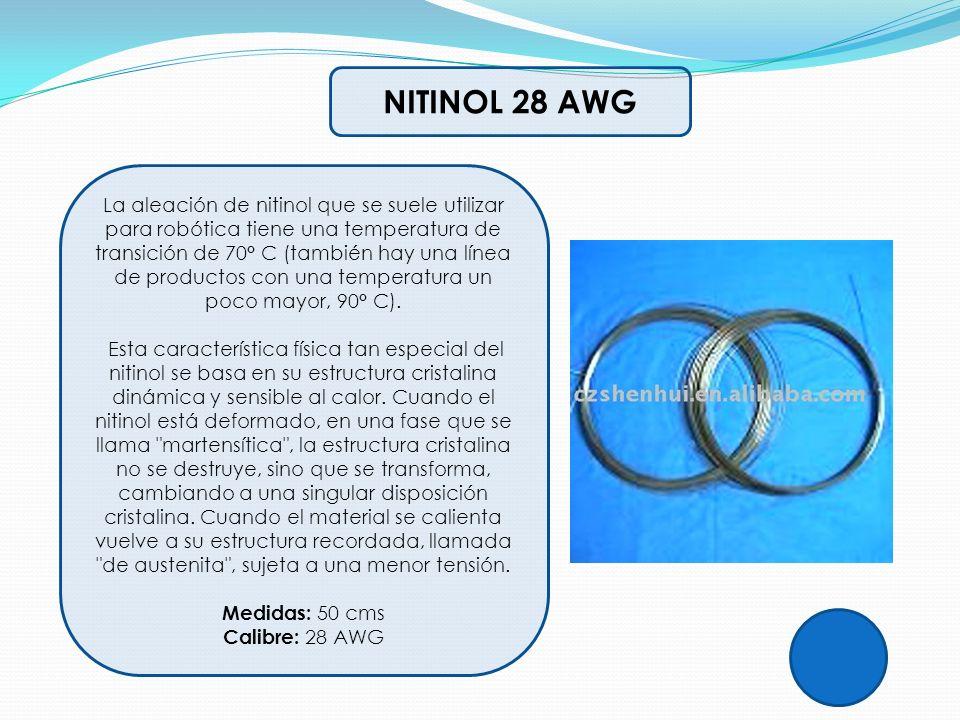 NITINOL 28 AWG La aleación de nitinol que se suele utilizar para robótica tiene una temperatura de transición de 70° C (también hay una línea de produ