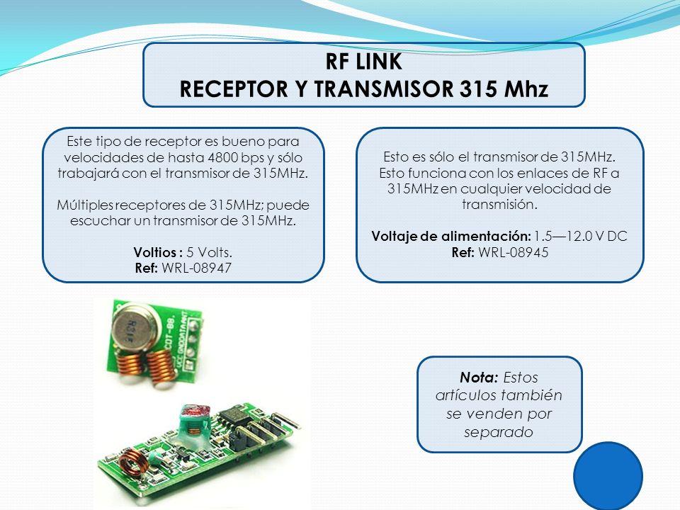 RF LINK RECEPTOR Y TRANSMISOR 315 Mhz Este tipo de receptor es bueno para velocidades de hasta 4800 bps y sólo trabajará con el transmisor de 315MHz.