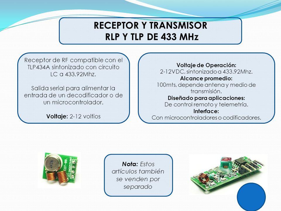 RECEPTOR Y TRANSMISOR RLP Y TLP DE 433 MHz Receptor de RF compatible con el TLP434A sintonizado con circuito LC a 433.92Mhz. Salida serial para alimen