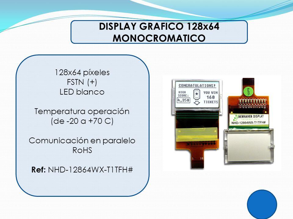 DISPLAY GRAFICO 128x64 MONOCROMATICO 128x64 píxeles FSTN (+) LED blanco Temperatura operación (de -20 a +70 C) Comunicación en paralelo RoHS Ref: NHD-