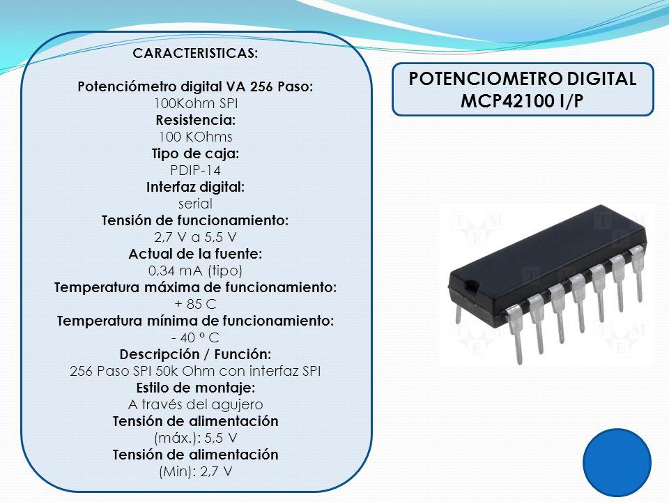 POTENCIOMETRO DIGITAL MCP42100 I/P CARACTERISTICAS: Potenciómetro digital VA 256 Paso: 100Kohm SPI Resistencia: 100 KOhms Tipo de caja: PDIP-14 Interf