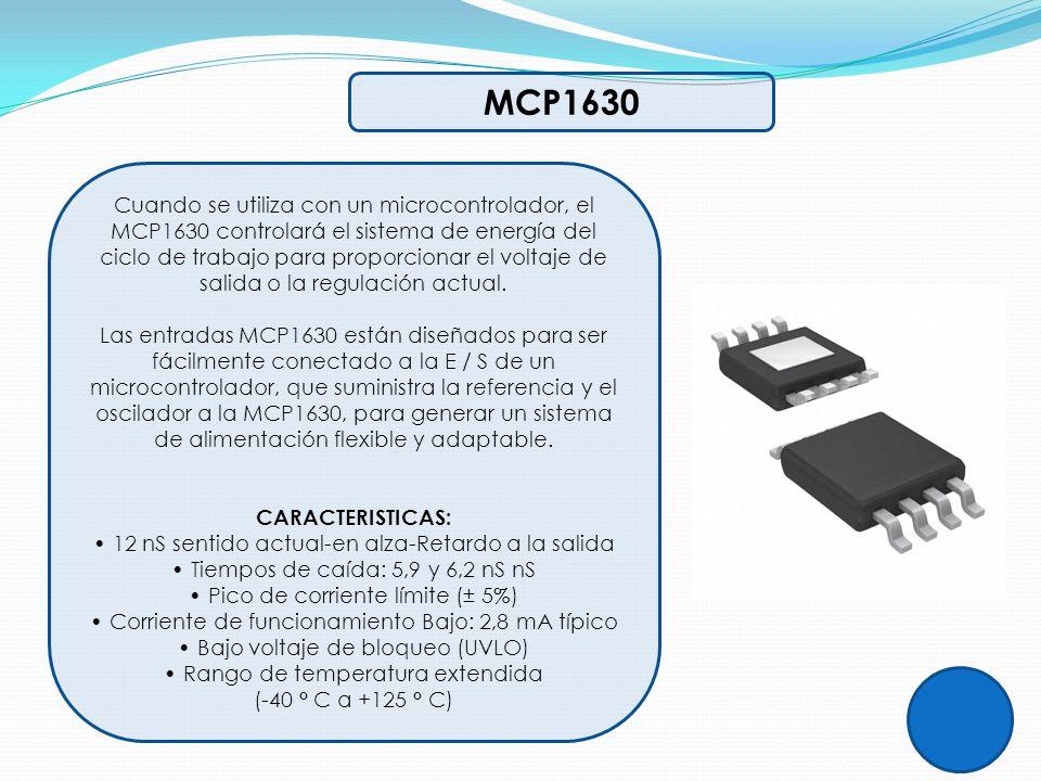 MCP1630 Cuando se utiliza con un microcontrolador, el MCP1630 controlará el sistema de energía del ciclo de trabajo para proporcionar el voltaje de sa