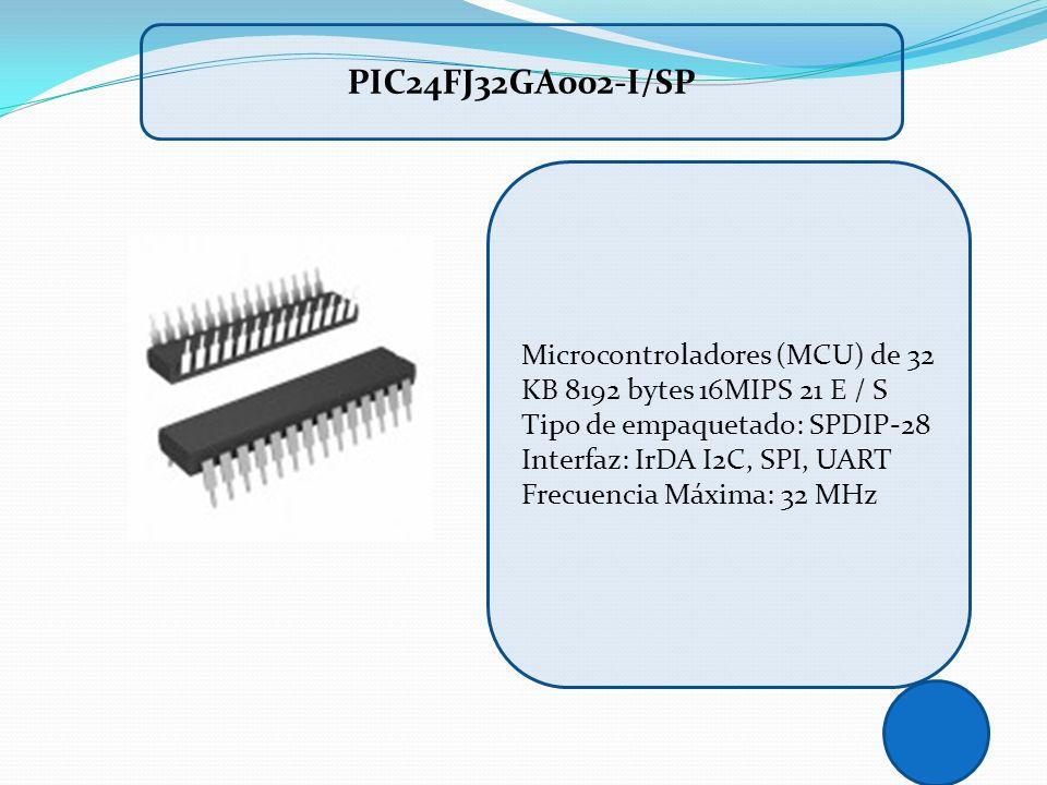 Microcontroladores (MCU) de 32 KB 8192 bytes 16MIPS 21 E / S Tipo de empaquetado: SPDIP-28 Interfaz: IrDA I2C, SPI, UART Frecuencia Máxima: 32 MHz PIC