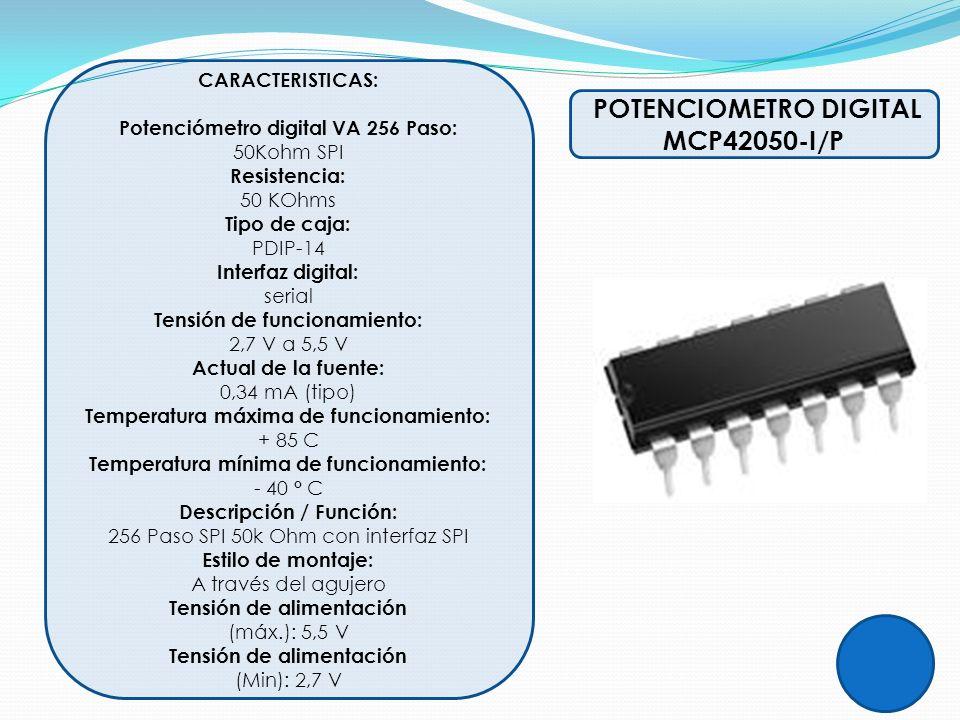 POTENCIOMETRO DIGITAL MCP42050-I/P CARACTERISTICAS: Potenciómetro digital VA 256 Paso: 50Kohm SPI Resistencia: 50 KOhms Tipo de caja: PDIP-14 Interfaz
