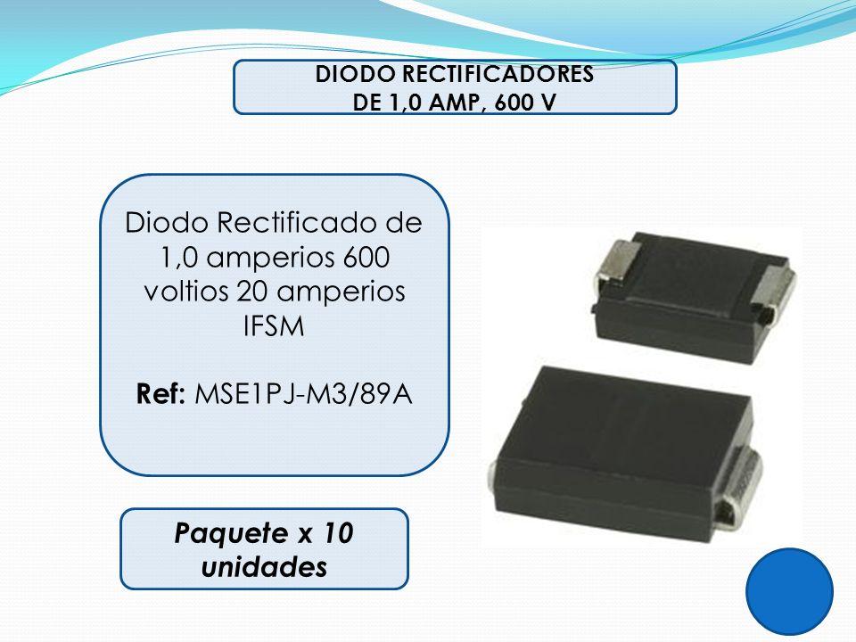 DIODO RECTIFICADORES DE 1,0 AMP, 600 V Diodo Rectificado de 1,0 amperios 600 voltios 20 amperios IFSM Ref: MSE1PJ-M3/89A Paquete x 10 unidades