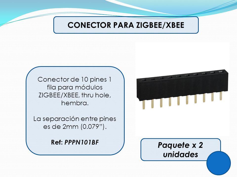 Conector de 10 pines 1 fila para módulos ZIGBEE/XBEE, thru hole, hembra. La separación entre pines es de 2mm (0.079). Ref: PPPN101BF CONECTOR PARA ZIG