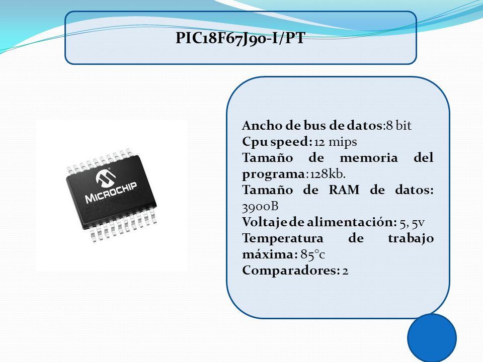 Ancho de bus de datos:8 bit Cpu speed: 12 mips Tamaño de memoria del programa: 128kb. Tamaño de RAM de datos: 3900B Voltaje de alimentación: 5, 5v Tem