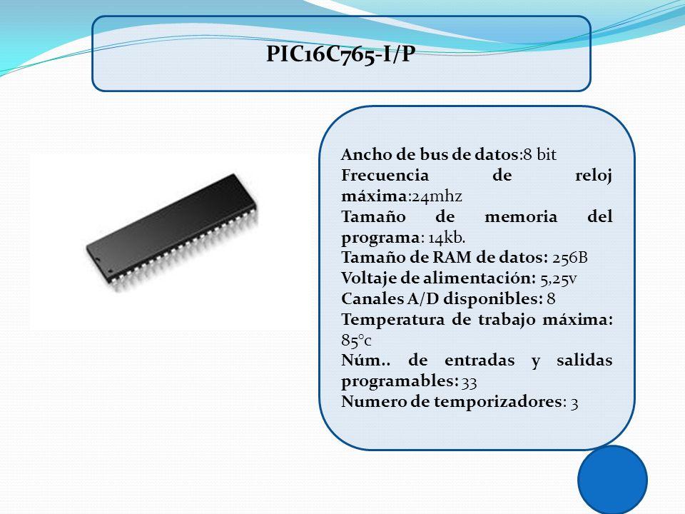 Ancho de bus de datos:8 bit Frecuencia de reloj máxima:24mhz Tamaño de memoria del programa: 14kb. Tamaño de RAM de datos: 256B Voltaje de alimentació