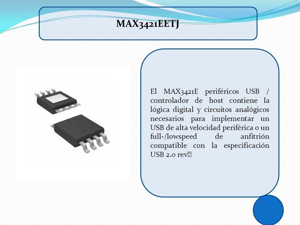 El MAX3421E periféricos USB / controlador de host contiene la lógica digital y circuitos analógicos necesarios para implementar un USB de alta velocid