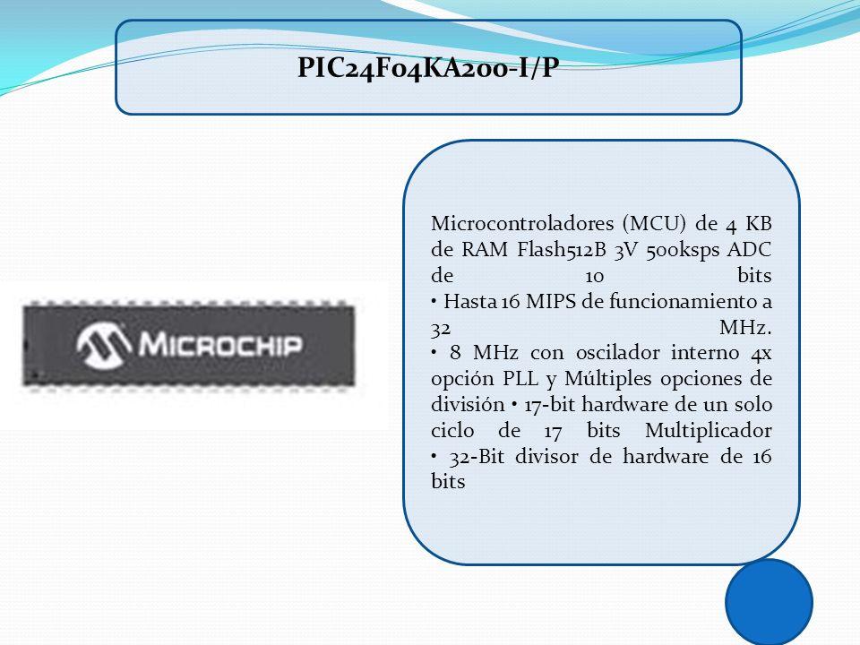 Microcontroladores (MCU) de 4 KB de RAM Flash512B 3V 500ksps ADC de 10 bits Hasta 16 MIPS de funcionamiento a 32 MHz. 8 MHz con oscilador interno 4x o