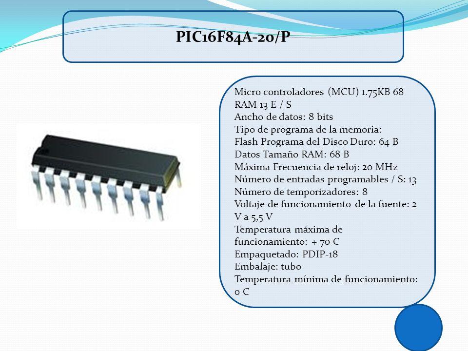 Micro controladores (MCU) 1.75KB 68 RAM 13 E / S Ancho de datos: 8 bits Tipo de programa de la memoria: Flash Programa del Disco Duro: 64 B Datos Tama