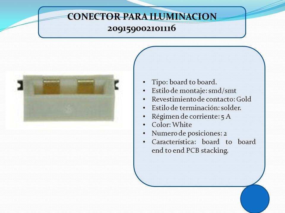 CONECTOR PARA ILUMINACION 209159002101116 Tipo: board to board. Estilo de montaje: smd/smt Revestimiento de contacto: Gold Estilo de terminación: sold