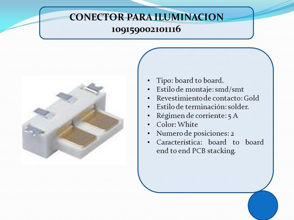 CONECTOR PARA ILUMINACION 109159002101116 Tipo: board to board. Estilo de montaje: smd/smt Revestimiento de contacto: Gold Estilo de terminación: sold
