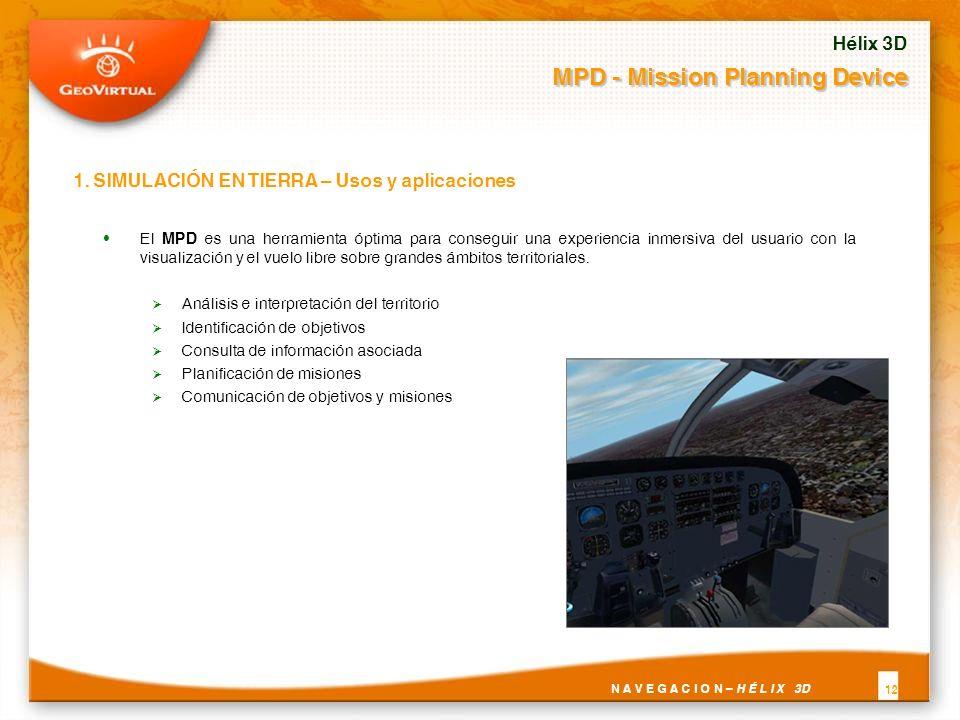 El MPD es una herramienta óptima para conseguir una experiencia inmersiva del usuario con la visualización y el vuelo libre sobre grandes ámbitos territoriales.