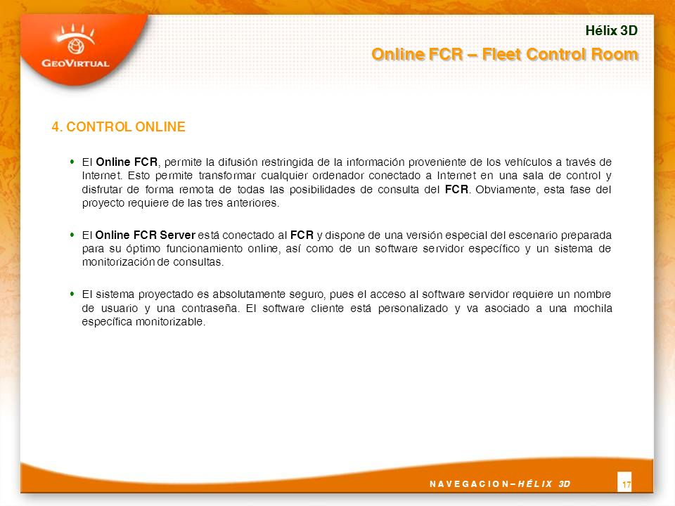 El Online FCR, permite la difusión restringida de la información proveniente de los vehículos a través de Internet.