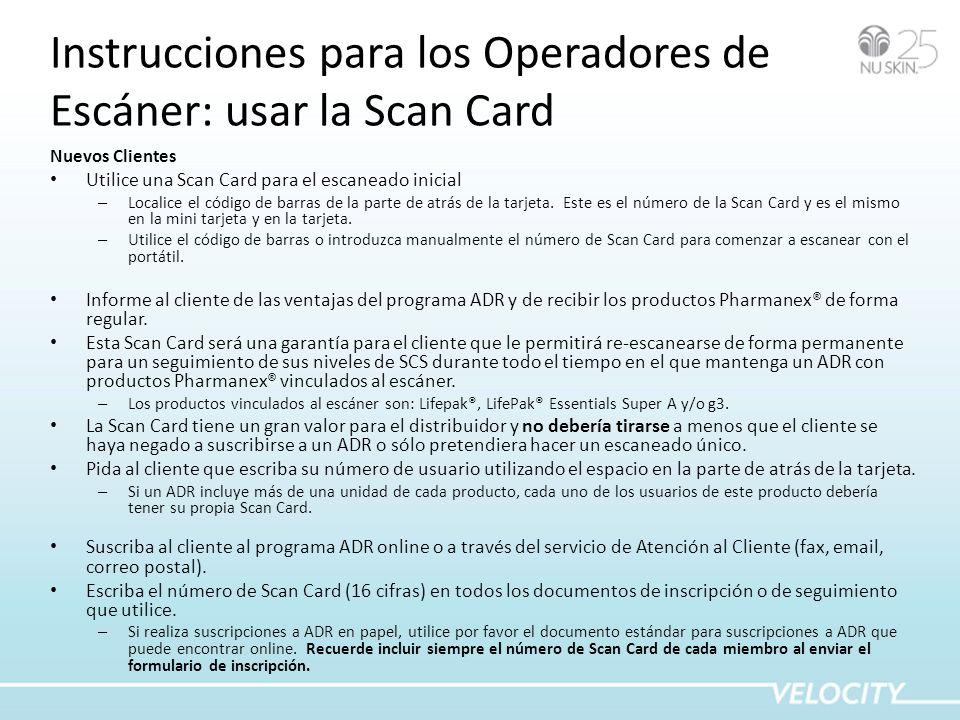 Instrucciones para los Operadores de Escáner: usar la Scan Card Nuevos Clientes Utilice una Scan Card para el escaneado inicial – Localice el código de barras de la parte de atrás de la tarjeta.