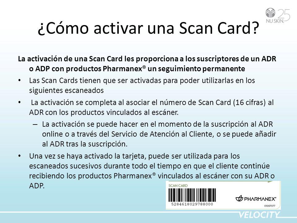 ¿Cómo activar una Scan Card? La activación de una Scan Card les proporciona a los suscriptores de un ADR o ADP con productos Pharmanex® un seguimiento