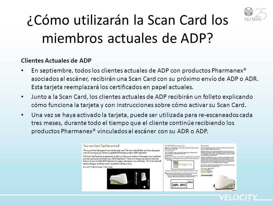¿Cómo utilizarán la Scan Card los miembros actuales de ADP? Clientes Actuales de ADP En septiembre, todos los clientes actuales de ADP con productos P