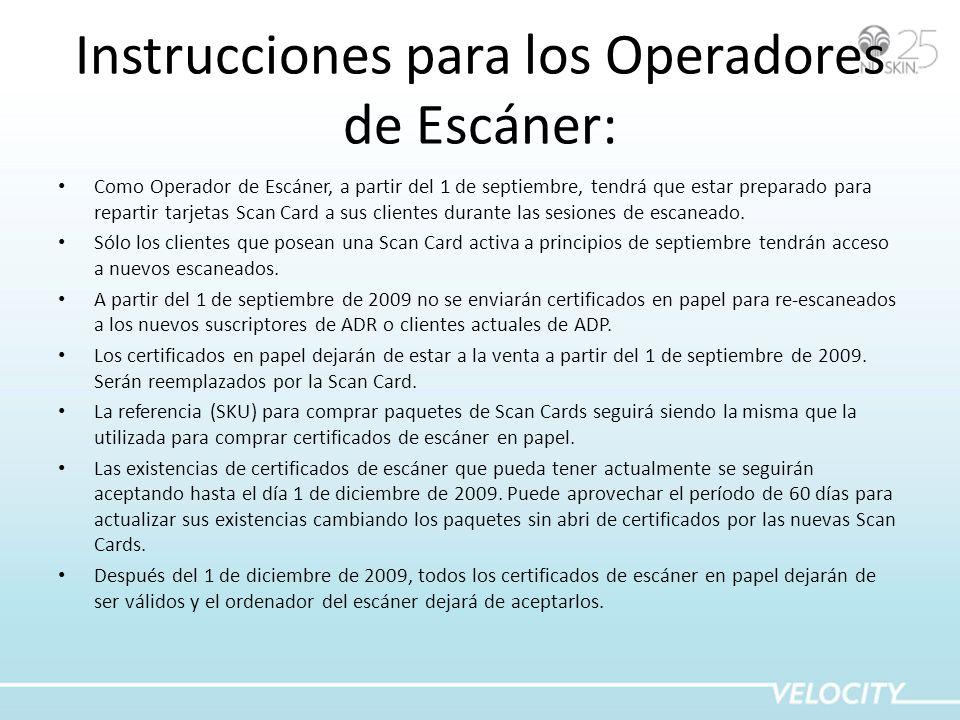 Instrucciones para los Operadores de Escáner: Como Operador de Escáner, a partir del 1 de septiembre, tendrá que estar preparado para repartir tarjetas Scan Card a sus clientes durante las sesiones de escaneado.