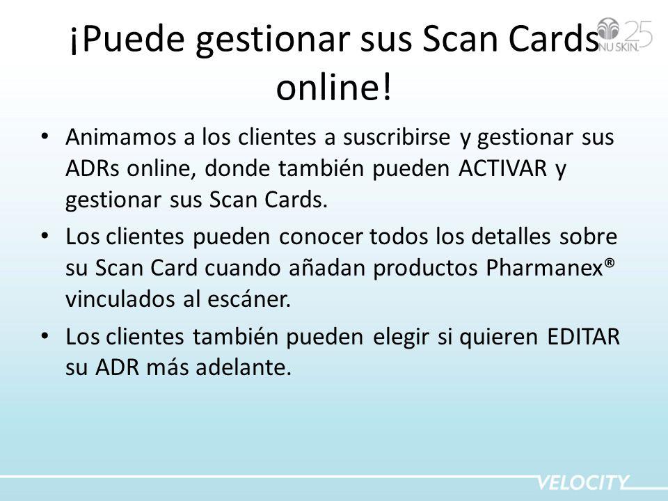 ¡Puede gestionar sus Scan Cards online! Animamos a los clientes a suscribirse y gestionar sus ADRs online, donde también pueden ACTIVAR y gestionar su