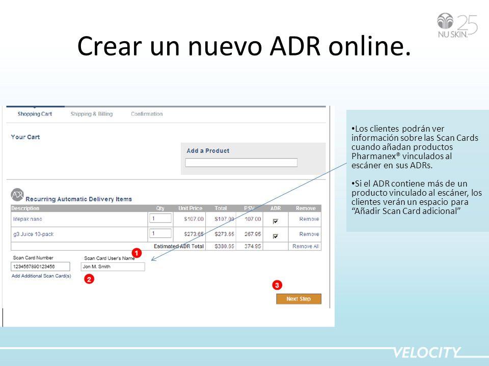 Crear un nuevo ADR online. Los clientes podrán ver información sobre las Scan Cards cuando añadan productos Pharmanex® vinculados al escáner en sus AD