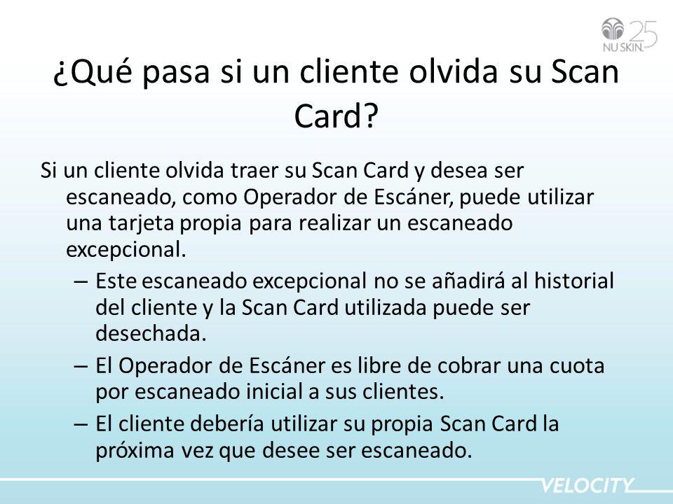 ¿Qué pasa si un cliente olvida su Scan Card? Si un cliente olvida traer su Scan Card y desea ser escaneado, como Operador de Escáner, puede utilizar u