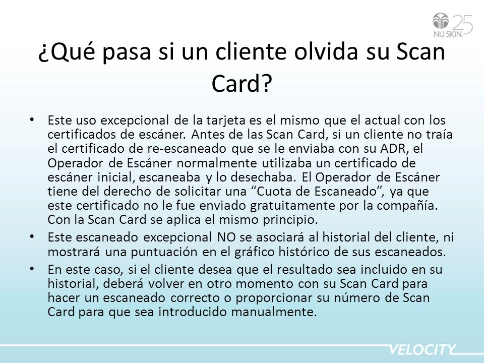 ¿Qué pasa si un cliente olvida su Scan Card? Este uso excepcional de la tarjeta es el mismo que el actual con los certificados de escáner. Antes de la