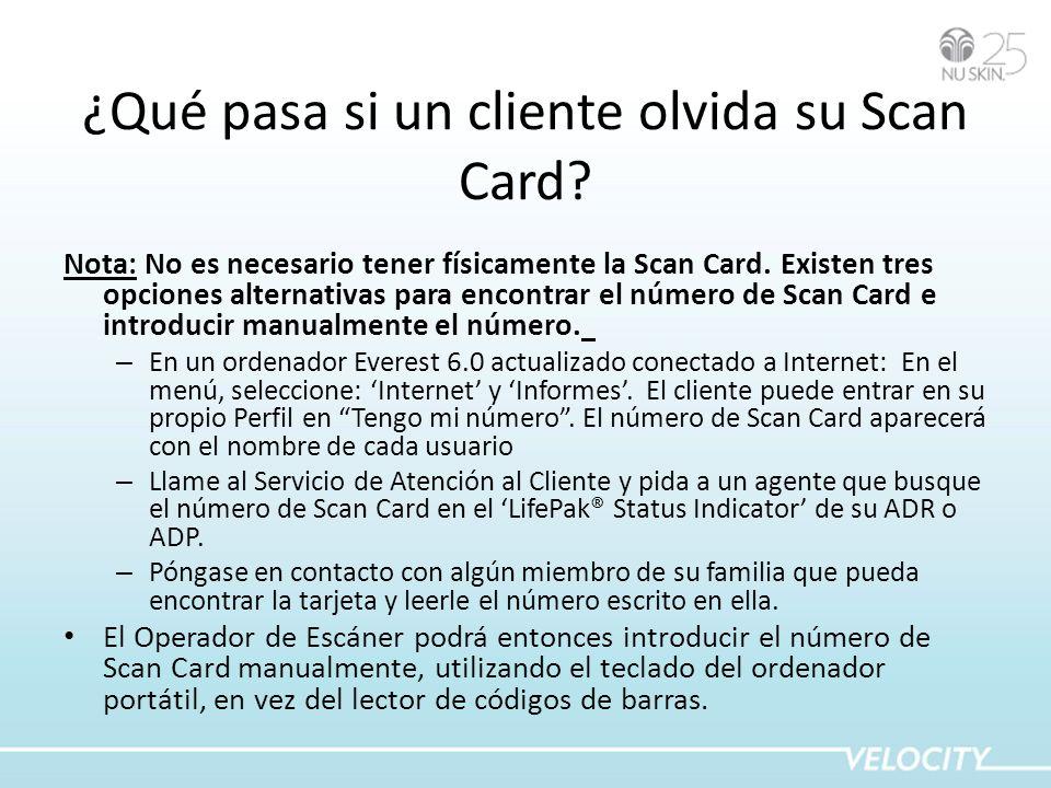 ¿Qué pasa si un cliente olvida su Scan Card? Nota: No es necesario tener físicamente la Scan Card. Existen tres opciones alternativas para encontrar e