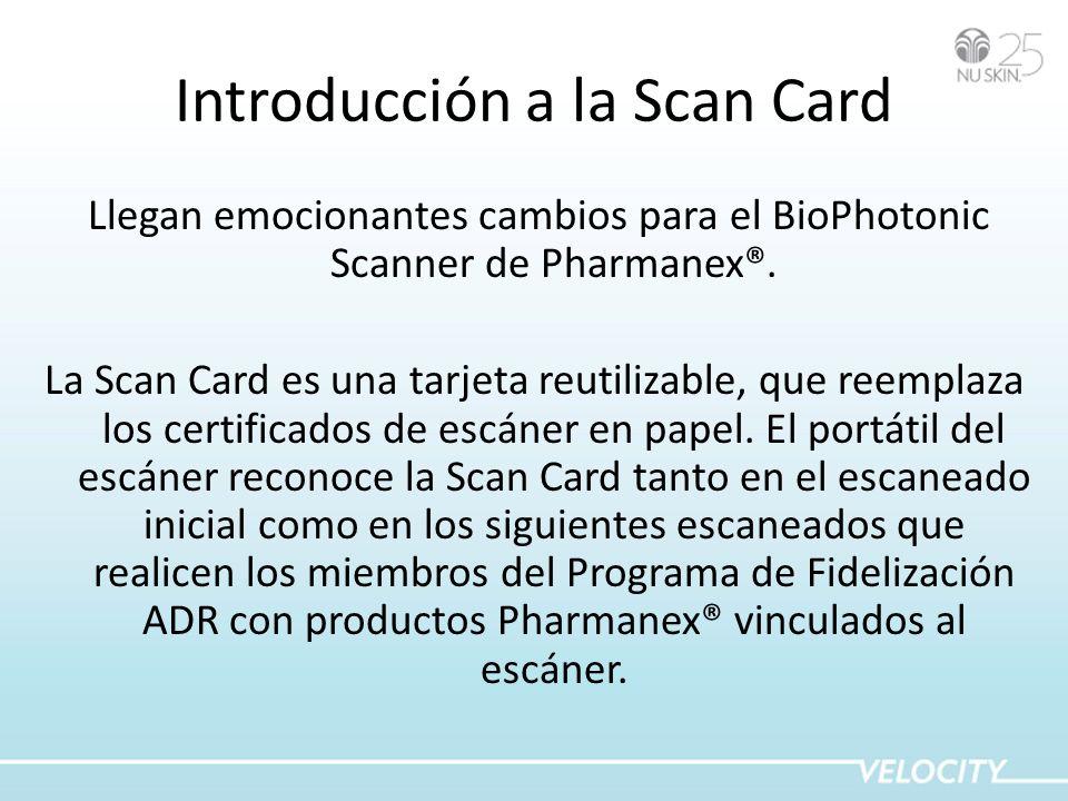 Introducción a la Scan Card Llegan emocionantes cambios para el BioPhotonic Scanner de Pharmanex®. La Scan Card es una tarjeta reutilizable, que reemp